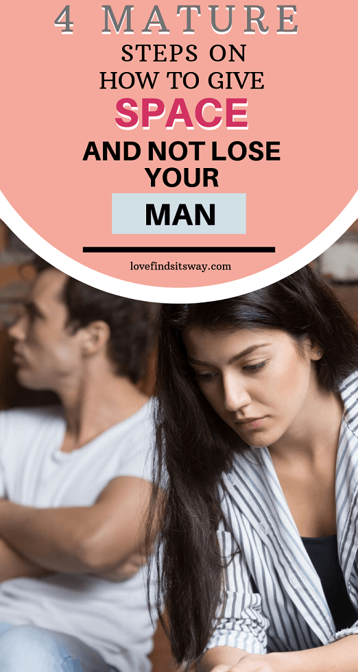 how-to-give-him-space-and-not-lose-him-without-worrying