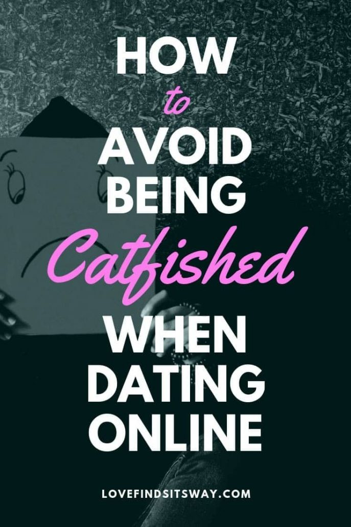 How to avoid being catfished when dating online