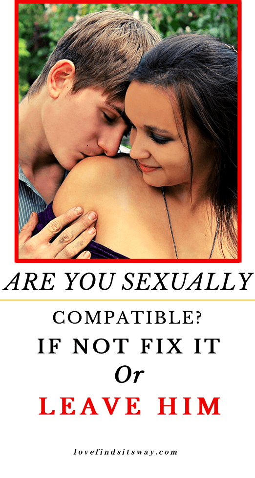 are-you-sexually-compatible-if-not-fix-it-or-leave-him