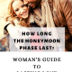 How Long The Honeymoon Phase Last? Woman's Guide To Lasting Love