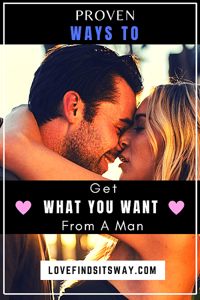 How To Get What You Want From a Man Using This Proven Formula