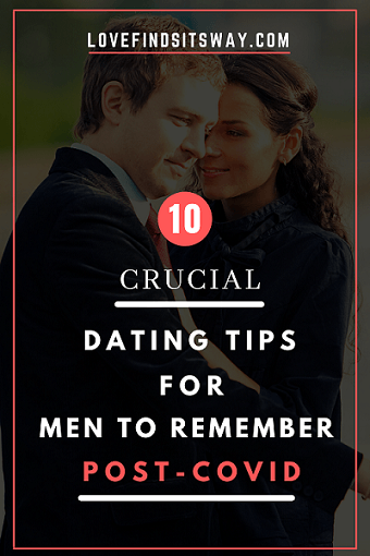 10-dating-tips-for-men-to-remember-post-covid