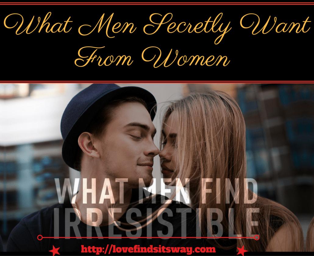 what-men-secretly-want-from-women